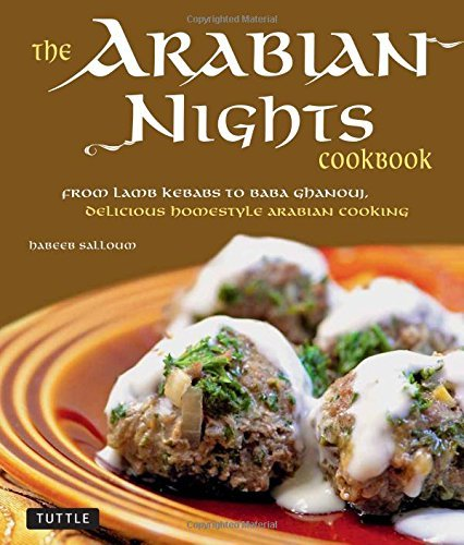 Habeeb Salloum The Arabian Nights Cookbook From Lamb Kebabs To Baba Ghanouj Delicious Homes