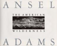 Ansel Adams American Wilderness The