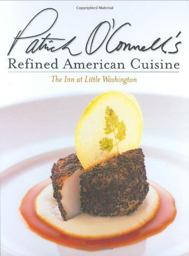 Patrick O'connell Patrick O'connell's Refined American Cuisine The Inn At Little Washington