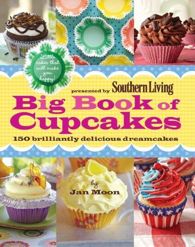 Jan Moon Big Book Of Cupcakes 150 Brilliantly Delicious Dreamcakes