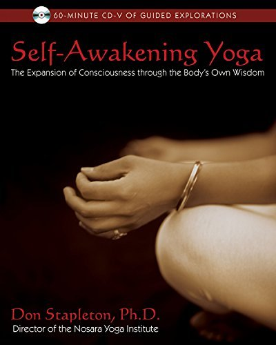 Don Stapleton Self Awakening Yoga The Expansion Of Consciousness Through The Body's