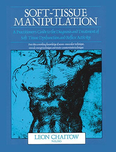 Leon Chaitow Soft Tissue Manipulation A Practitioner's Guide To The Diagnosis And Treat Revised