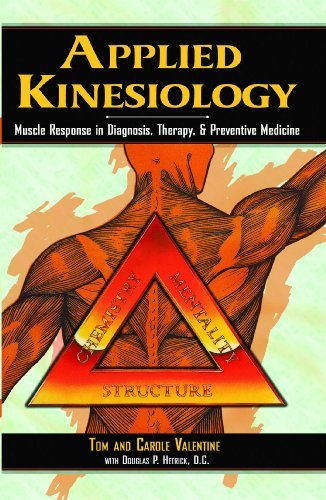 Tom Valentine Applied Kinesiology Muscle Response In Diagnosis Therapy And Preven Original