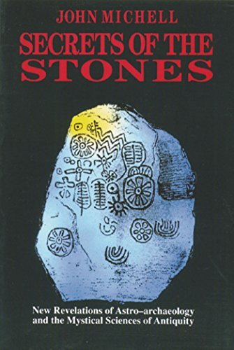 John Michell Secrets Of The Stones New Revelations Of Astro Archaeology And The Myst