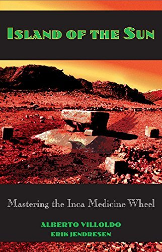 Alberto Villoldo Island Of The Sun Mastering The Inca Medicine Wheel Original