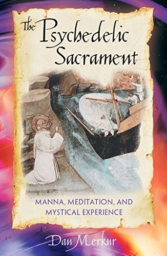 Dan Merkur The Psychedelic Sacrament Manna Meditation And Mystical Experience