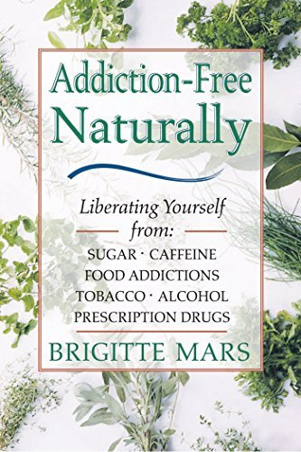Brigitte Mars Addiction Free Naturally Liberating Yourself From Sugar Caffeine Food Ad Original