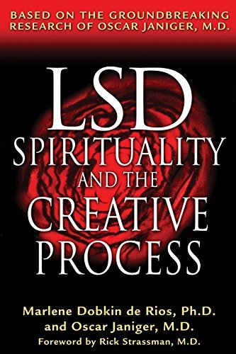 Marlene Dobkin De Rios Lsd Spirituality And The Creative Process Based On The Groundbreaking Research Of Oscar Jan Original