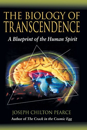 Joseph Chilton Pearce The Biology Of Transcendence A Blueprint Of The Human Spirit