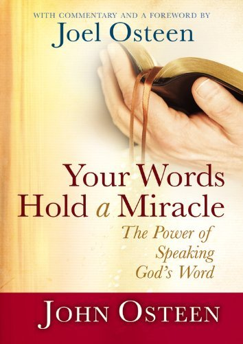 John Osteen Your Words Hold A Miracle The Power Of Speaking God's Word
