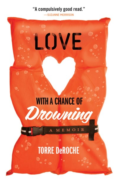 Torre Deroche Love With A Chance Of Drowning