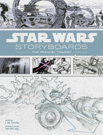 J. W. Rinzler Star Wars Storyboards The Prequel Trilogy