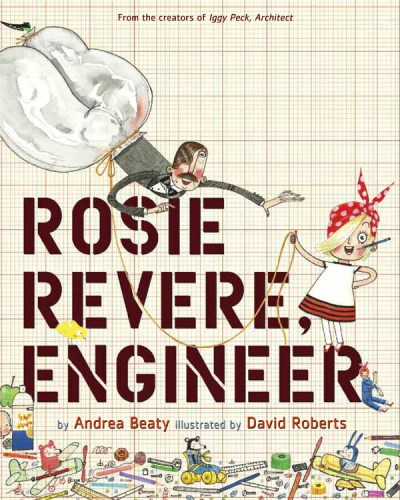 Andrea Beaty Rosie Revere Engineer
