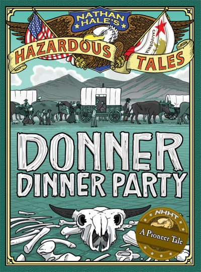 Nathan Hale Donner Dinner Party Nathan Hale's Hazardous Tales