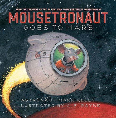 Mark E. Kelly Mousetronaut Goes To Mars