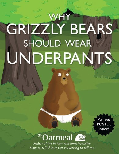Oatmeal Why Grizzly Bears Should Wear Underpants [with Pos
