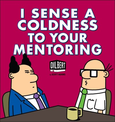Scott Adams I Sense A Coldness To Your Mentoring