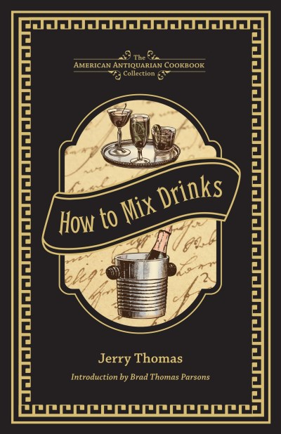 Jerry Thomas How To Mix Drinks Or The Bon Vivant's Companion
