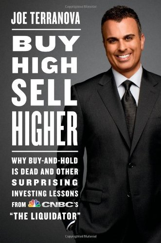 Joe Terranova Buy High Sell Higher Why Buy And Hold Is Dead And Other Investing Less New