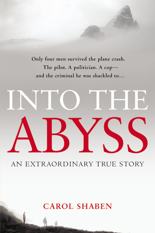 Carol Shaben Into The Abyss An Extraordinary True Story