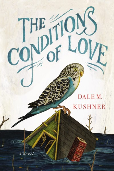 Dale M. Kushner The Conditions Of Love
