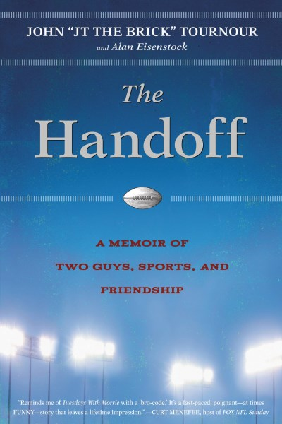John Tournour The Handoff A Memoir Of Two Guys Sports And Friendship