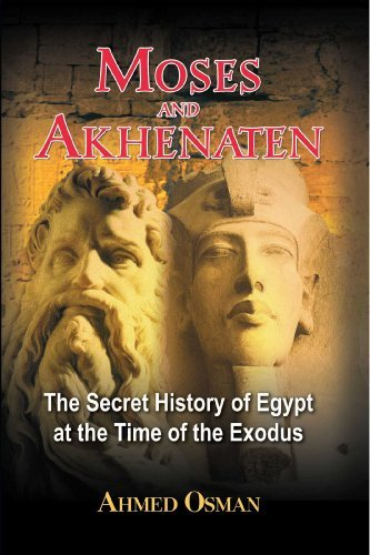 Ahmed Osman Moses And Akhenaten The Secret History Of Egypt At The Time Of The Ex