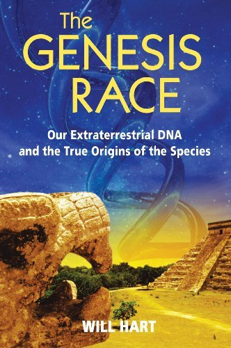 Will Hart The Genesis Race Our Extraterrestrial Dna And The True Origins Of