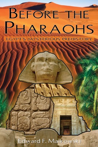 Edward F. Malkowski Before The Pharaohs Egypt's Mysterious Prehistory