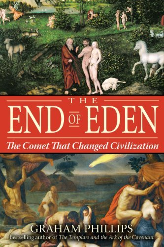Graham Phillips The End Of Eden The Comet That Changed Civilization