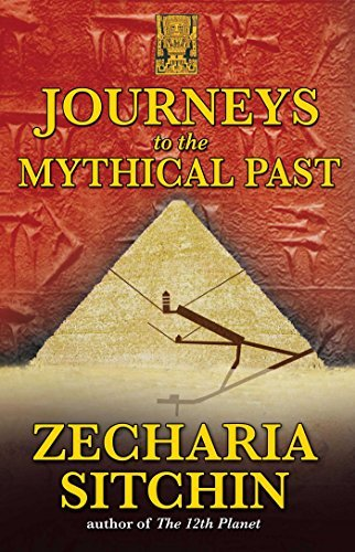 Sitchin Zecharia Journeys To The Mythical Past