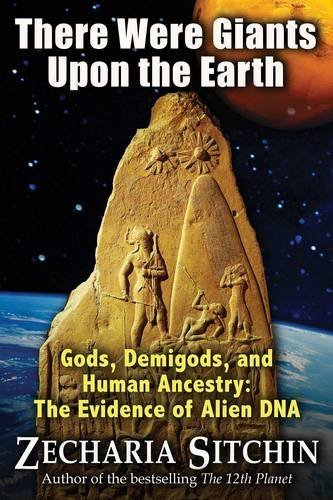 Zecharia Sitchin There Were Giants Upon The Earth Gods Demigods And Human Ancestry The Evidence