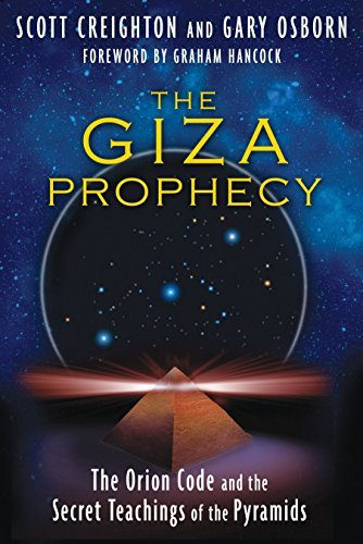 Scott Creighton The Giza Prophecy The Orion Code And The Secret Teachings Of The Py