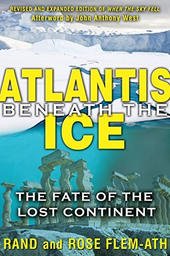 Rand Flem Ath Atlantis Beneath The Ice The Fate Of The Lost Continent Revised Expand