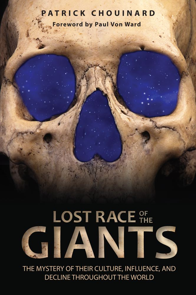 Patrick Chouinard Lost Race Of The Giants The Mystery Of Their Culture Influence And Decl Original