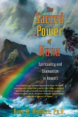 Rima A. Morrell The Sacred Power Of Huna Spirituality And Shamanism In Hawai'i