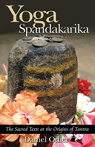 Daniel Odier Yoga Spandakarika The Sacred Texts At The Origins Of Tantra