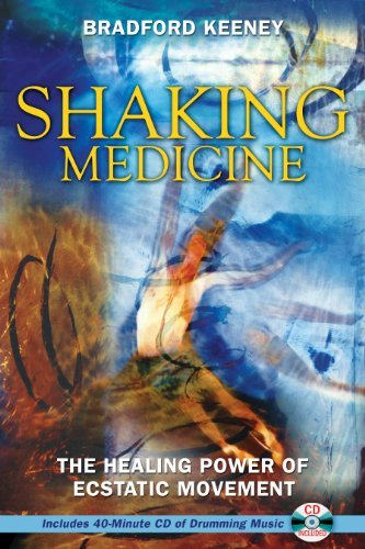 Bradford Keeney Shaking Medicine The Healing Power Of Ecstatic Movement [with Cd]