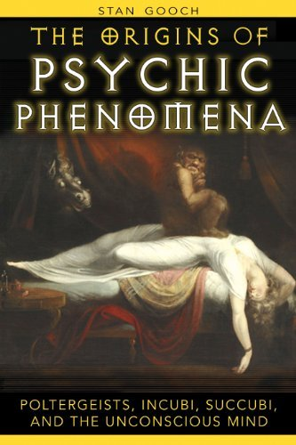 Stan Gooch Origins Of Psychic Phenomena The Poltergeists Incubi Succubi And The Unconsciou
