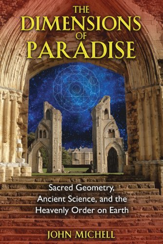 John Michell The Dimensions Of Paradise Sacred Geometry Ancient Science And The Heavenl