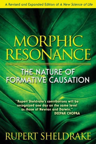 Rupert Sheldrake Morphic Resonance The Nature Of Formative Causation 0004 Edition;revised Expand