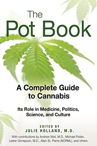 Holland Julie M.D. Editor Pot Book The A Complete Guide To Cannabis Its Rol