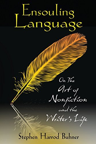 Stephen Harrod Buhner Ensouling Language On The Art Of Nonfiction And The Writer's Life Original