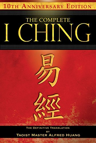 Taoist Master Alfred Huang The Complete I Ching The Definitive Translation 0010 Edition;anniversary