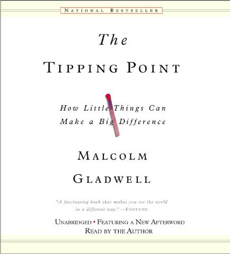 Malcolm Gladwell The Tipping Point How Little Things Can Make A Big Difference Abridged