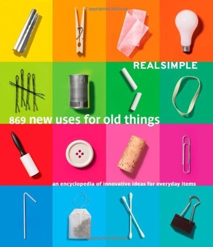 Rachel Hardage Real Simple 869 New Uses For Old Things