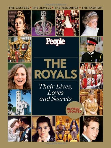 Editors Of People Magazine The Royals Their Lives Loves And Secrets