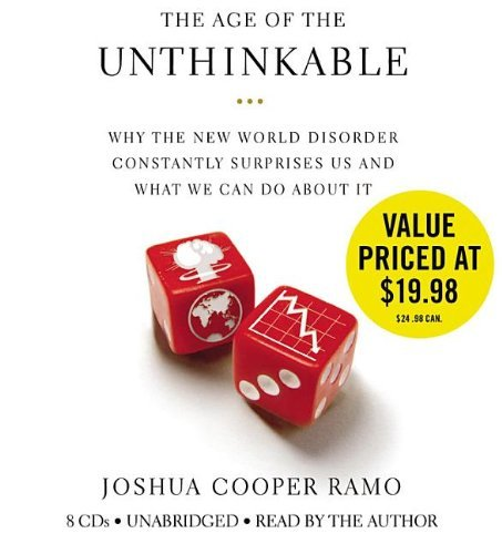 Joshua Cooper Ramo The Age Of The Unthinkable Why The New World Disorder Constantly Surprises U