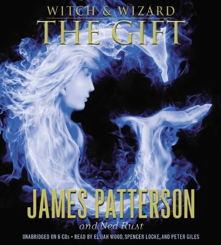 James Patterson Witch & Wizard The Gift