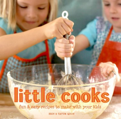 Erin Quon Little Cooks Fun & Easy Recipes To Make With Your Kids